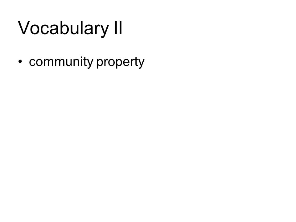 Vocabulary II community property