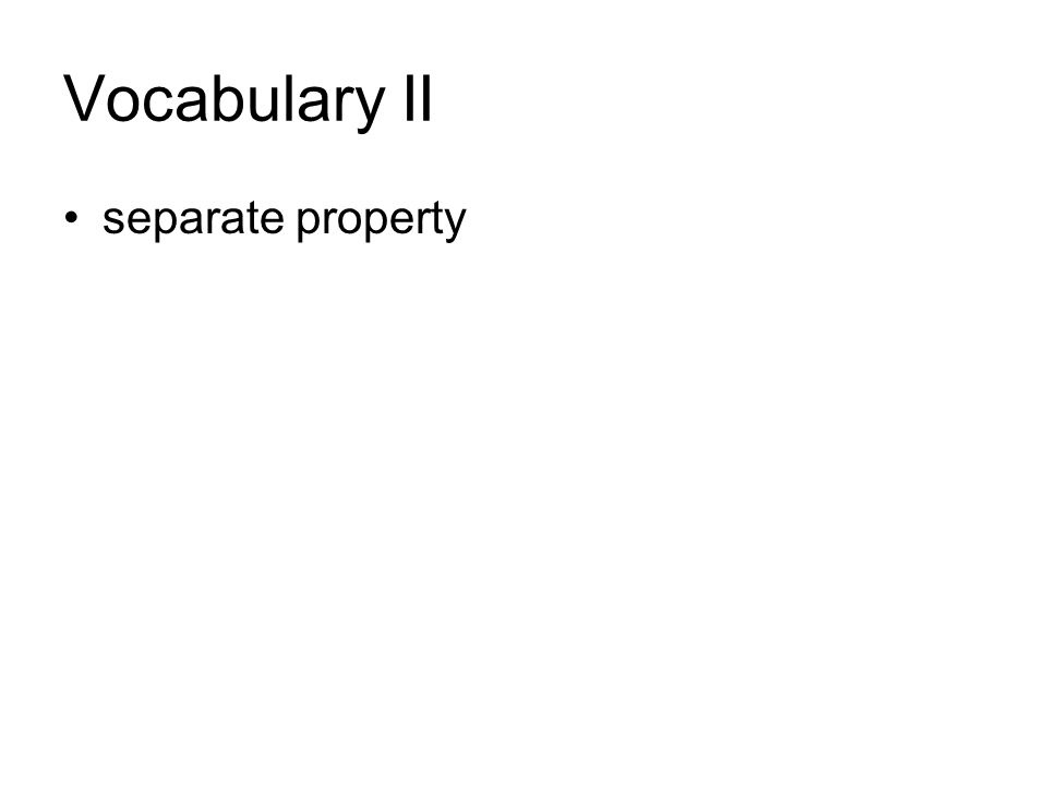 Vocabulary II separate property