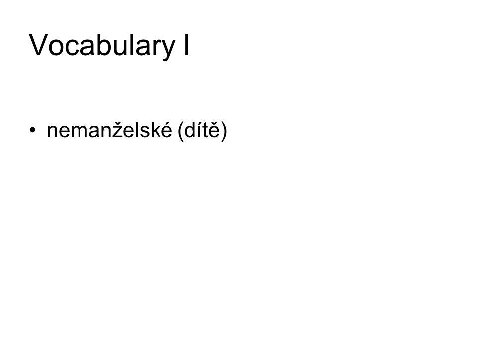 Vocabulary II wedlock = manželství