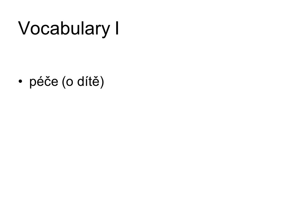 Vocabulary I péče (o dítě) Y S O C D U T