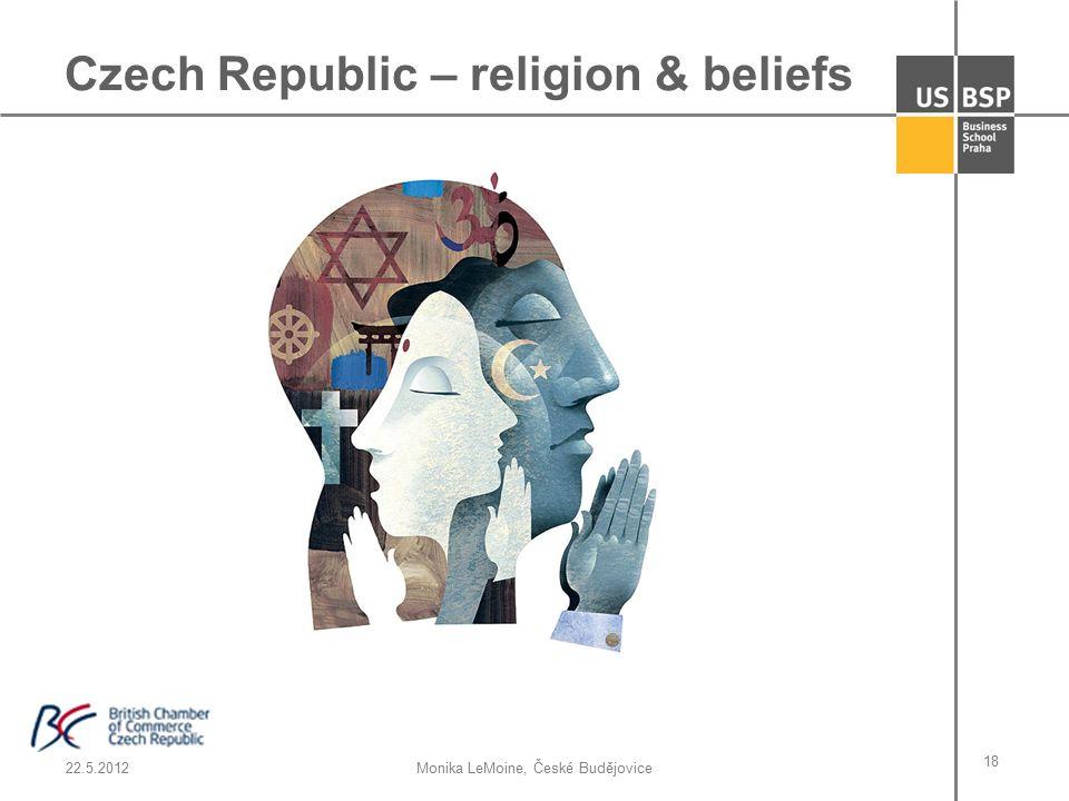 22.5.2012Monika LeMoine, České Budějovice 18 Czech Republic – religion & beliefs