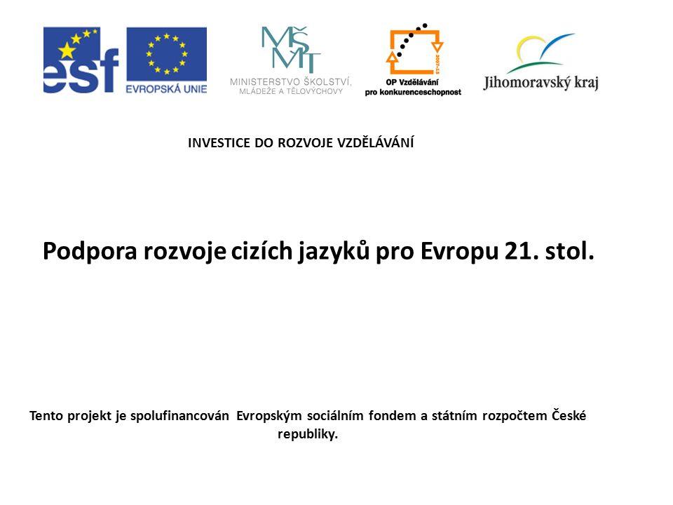 Podpora rozvoje cizích jazyků pro Evropu 21.stol.