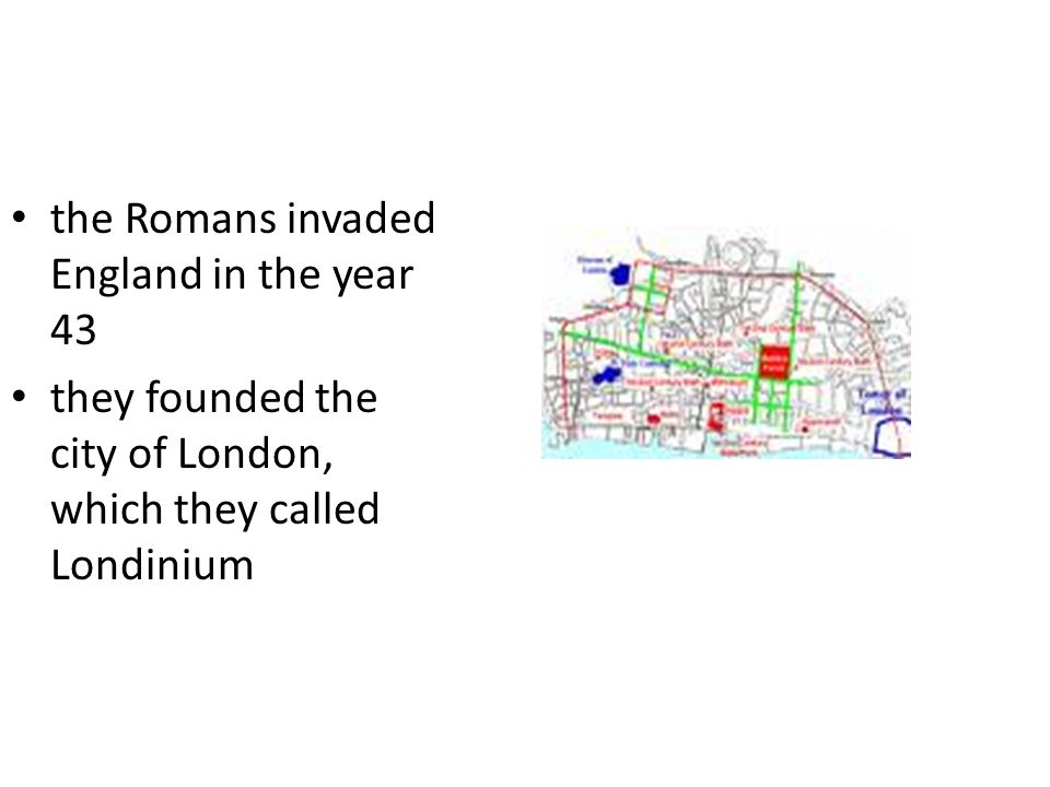 the Romans invaded England in the year 43 they founded the city of London, which they called Londinium