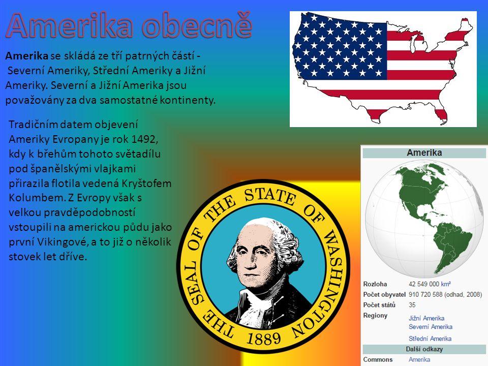 Amerika se skládá ze tří patrných částí - Severní Ameriky, Střední Ameriky a Jižní Ameriky. Severní a Jižní Amerika jsou považovány za dva samostatné