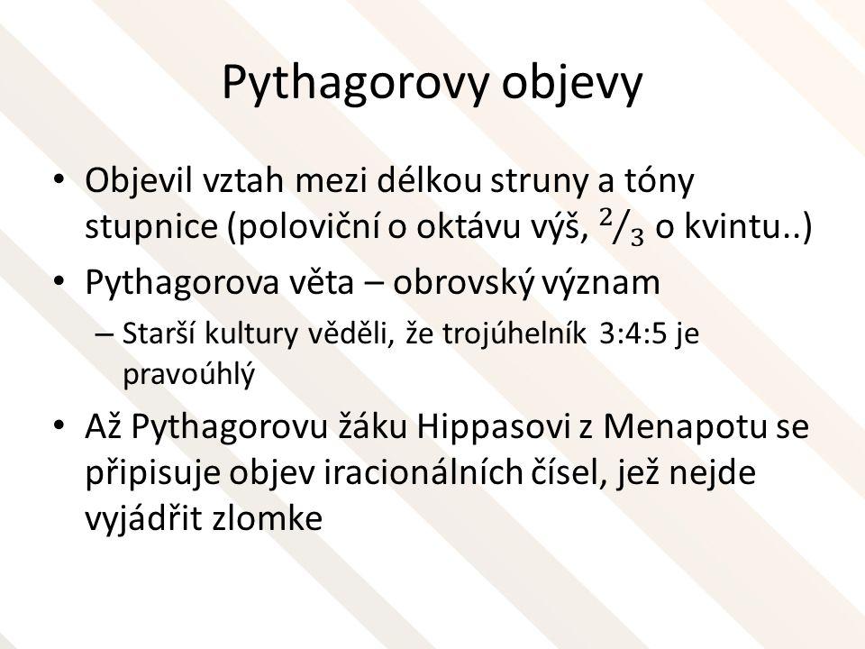 Vliv Pythagorejců Pythagorova škola oblivnila antiku a těšila se velké úctě.