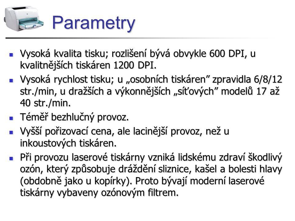 Parametry Vysoká kvalita tisku; rozlišení bývá obvykle 600 DPI, u kvalitnějších tiskáren 1200 DPI. Vysoká kvalita tisku; rozlišení bývá obvykle 600 DP