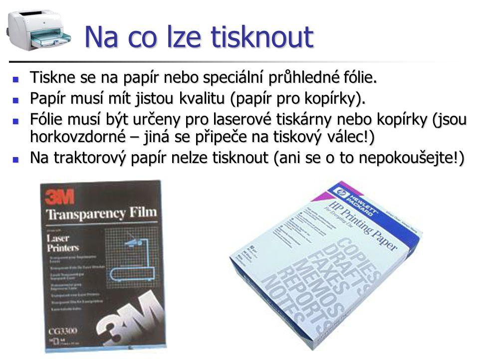 Na co lze tisknout Tiskne se na papír nebo speciální průhledné fólie. Tiskne se na papír nebo speciální průhledné fólie. Papír musí mít jistou kvalitu