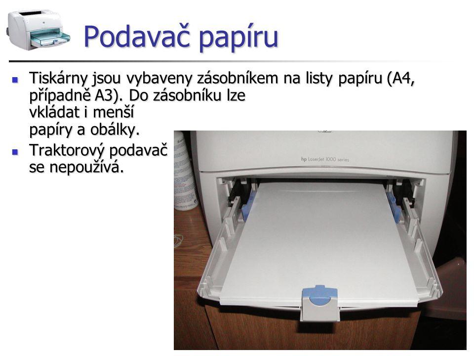 Podavač papíru Tiskárny jsou vybaveny zásobníkem na listy papíru (A4, případně A3). Do zásobníku lze vkládat i menší papíry a obálky. Tiskárny jsou vy