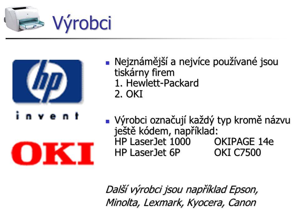 Výrobci Nejznámější a nejvíce používané jsou tiskárny firem 1. Hewlett-Packard 2. OKI Nejznámější a nejvíce používané jsou tiskárny firem 1. Hewlett-P