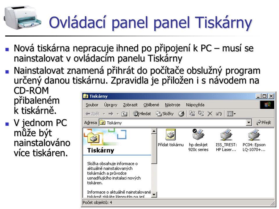 Ovládací panel panel Tiskárny Nová tiskárna nepracuje ihned po připojení k PC – musí se nainstalovat v ovládacím panelu Tiskárny Nová tiskárna nepracu