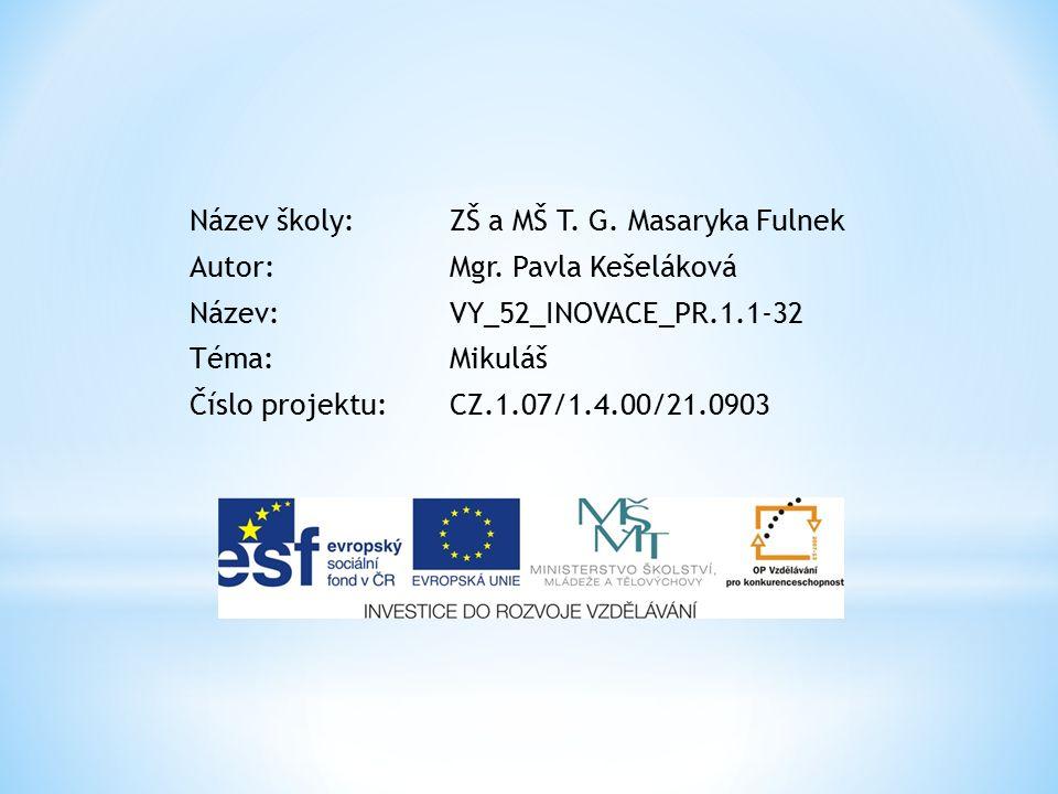 Název školy: ZŠ a MŠ T.G.