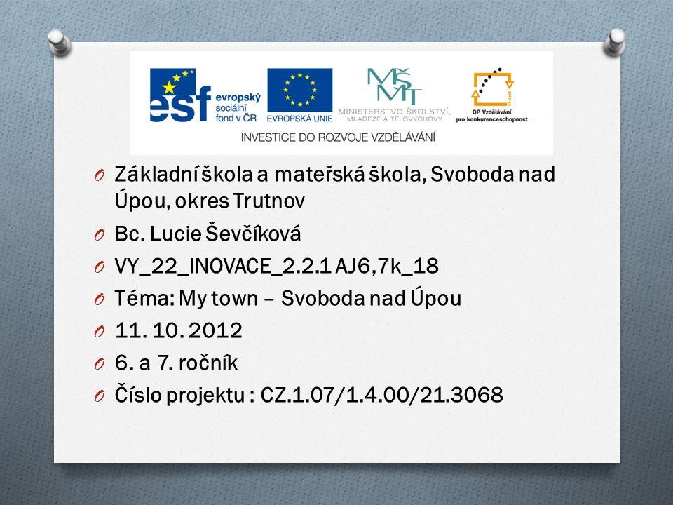 O Základní škola a mateřská škola, Svoboda nad Úpou, okres Trutnov O Bc.