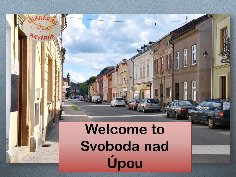 Welcome to Svoboda nad Úpou