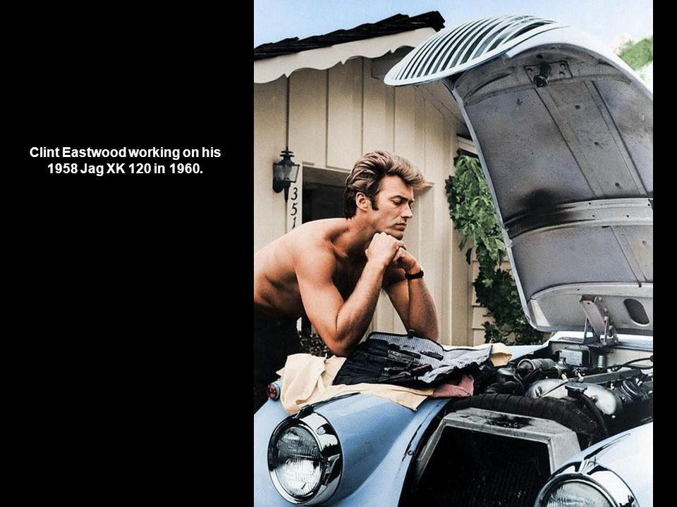 Clint Eastwood working on his 1958 Jag XK 120 in 1960.