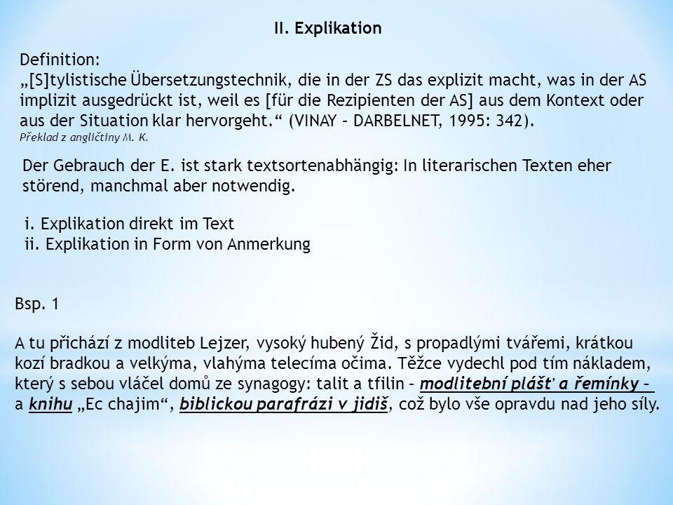 """II. Explikation Definition: """"[S]tylistische Übersetzungstechnik, die in der ZS das explizit macht, was in der AS implizit ausgedrückt ist, weil es [fü"""