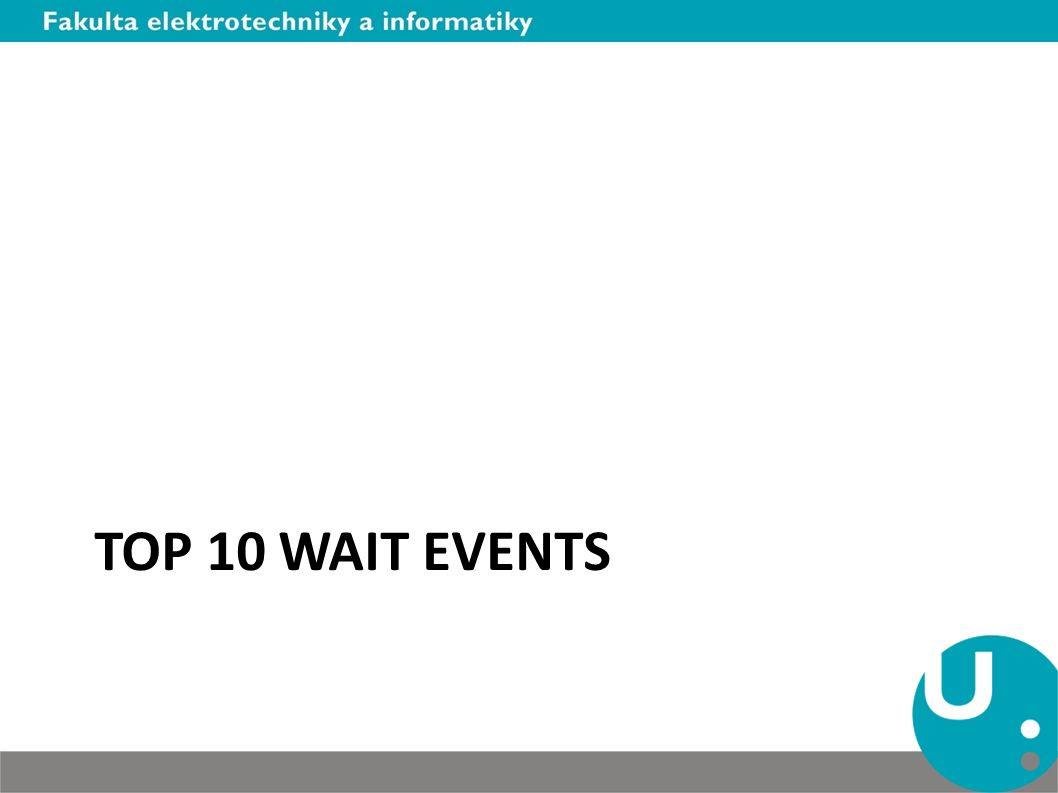 TOP 10 WAIT EVENTS