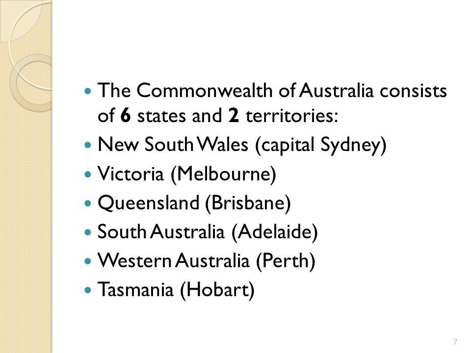 The Australian Capital Territory Northern Territory Canberra is the capital of Australia.