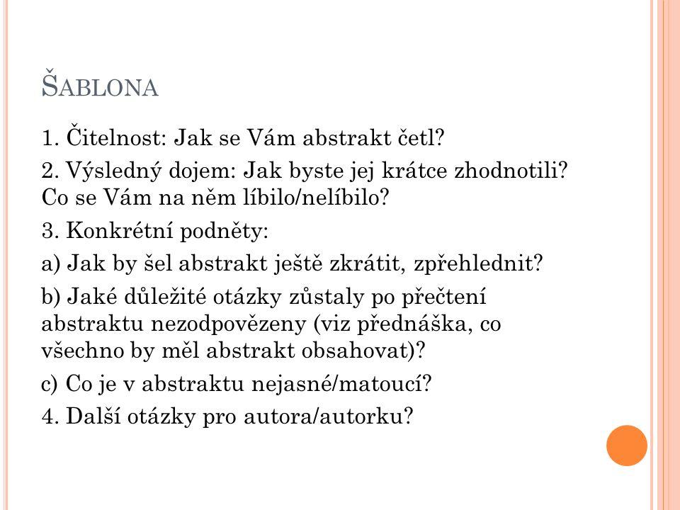 Š ABLONA 1. Čitelnost: Jak se Vám abstrakt četl. 2.