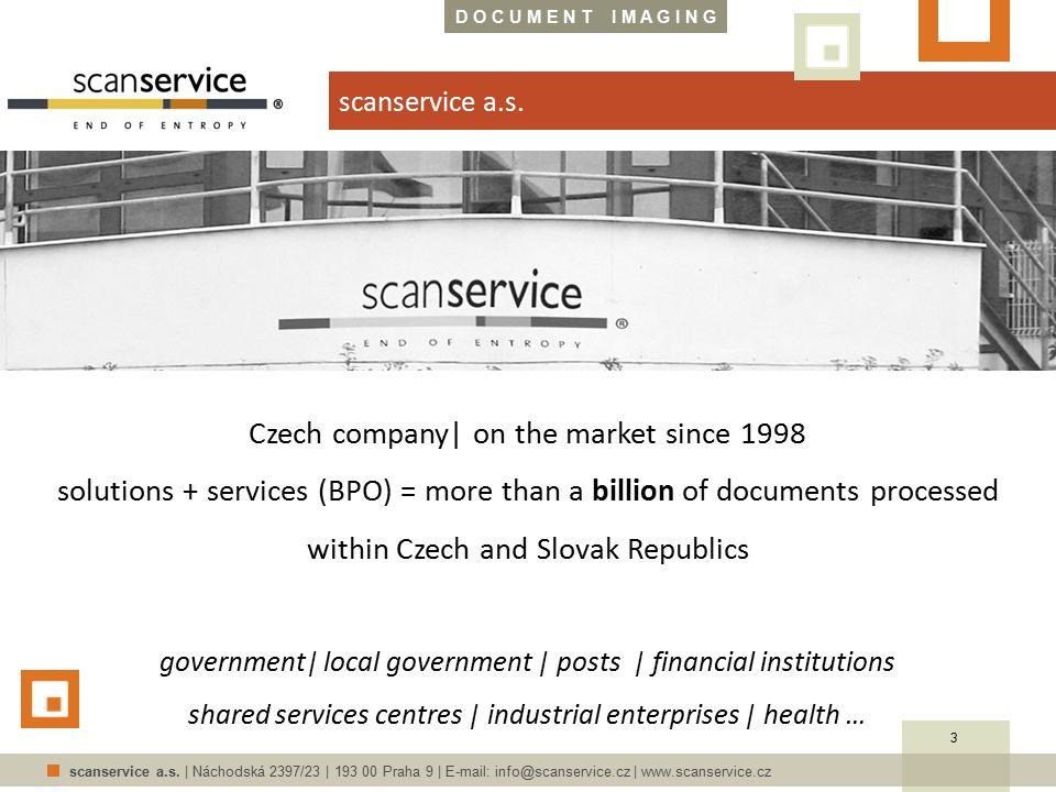 D O C U M E N T I M A G I N G scanservice a.s. | Náchodská 2397/23 | 193 00 Praha 9 | E-mail: info@scanservice.cz | www.scanservice.cz scanservice a.s