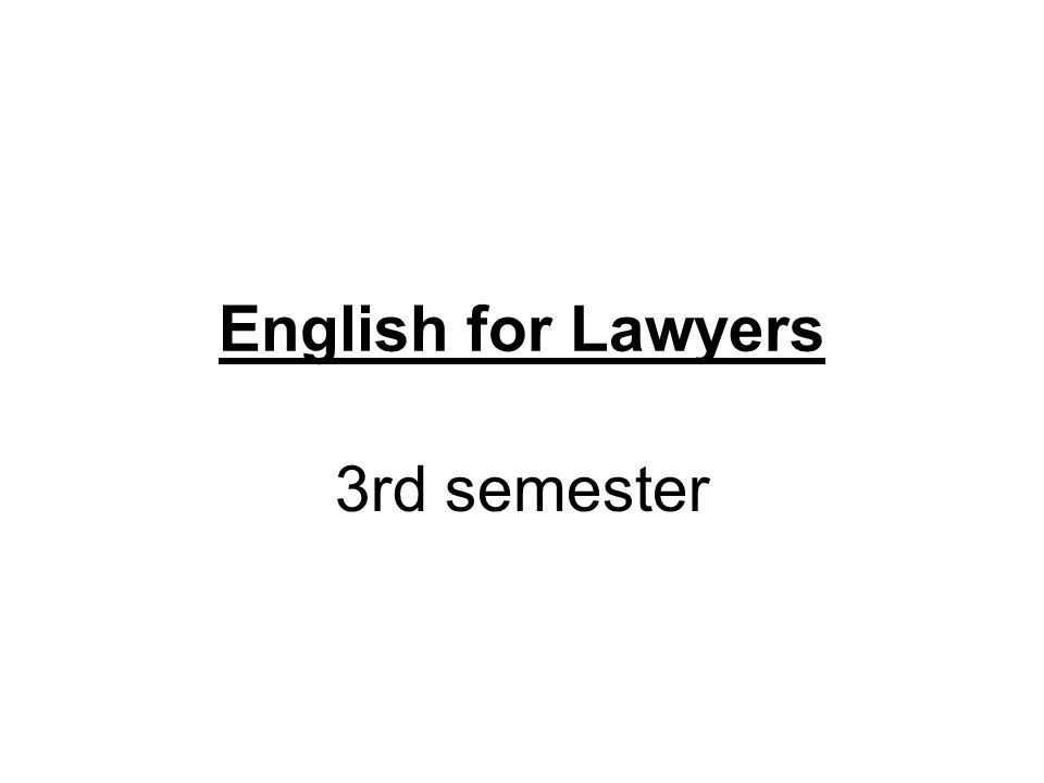 English for Lawyers 3rd semester