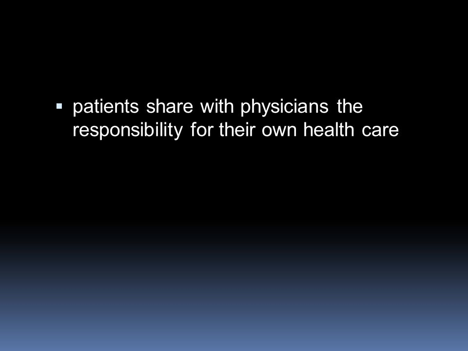  patients share with physicians the responsibility for their own health care