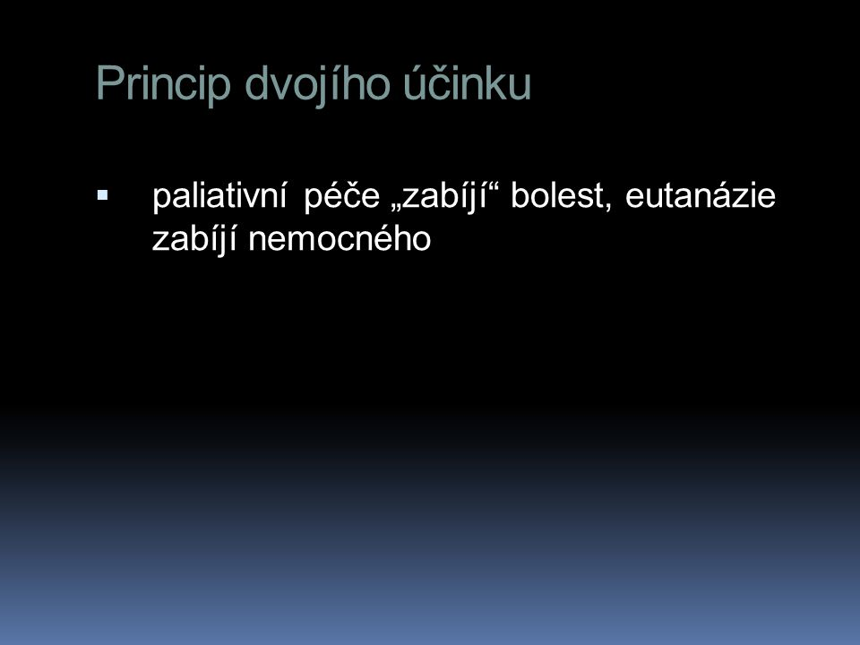 Princip autonomie  liberty (independence from controlling influences)  agency (capacity for intentional action)