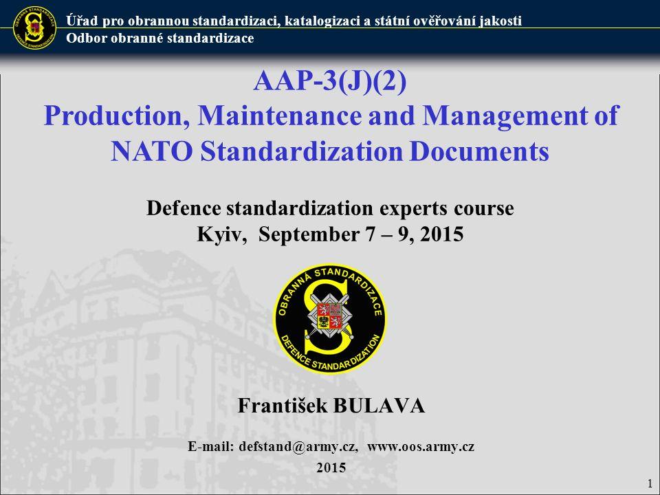 Úřad pro obrannou standardizaci, katalogizaci a státní ověřování jakosti Odbor obranné standardizace 2 NATO covering documents designation (STANAG, resp.