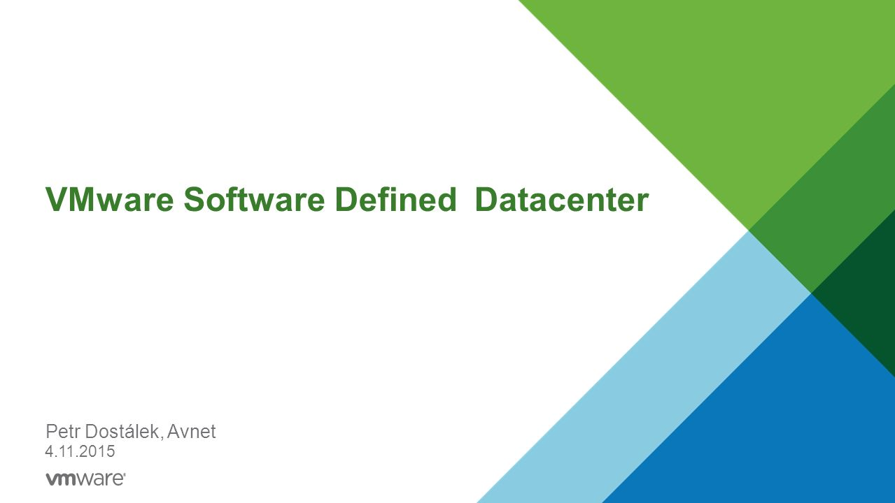 VMware Software Defined Datacenter Petr Dostálek, Avnet 4.11.2015
