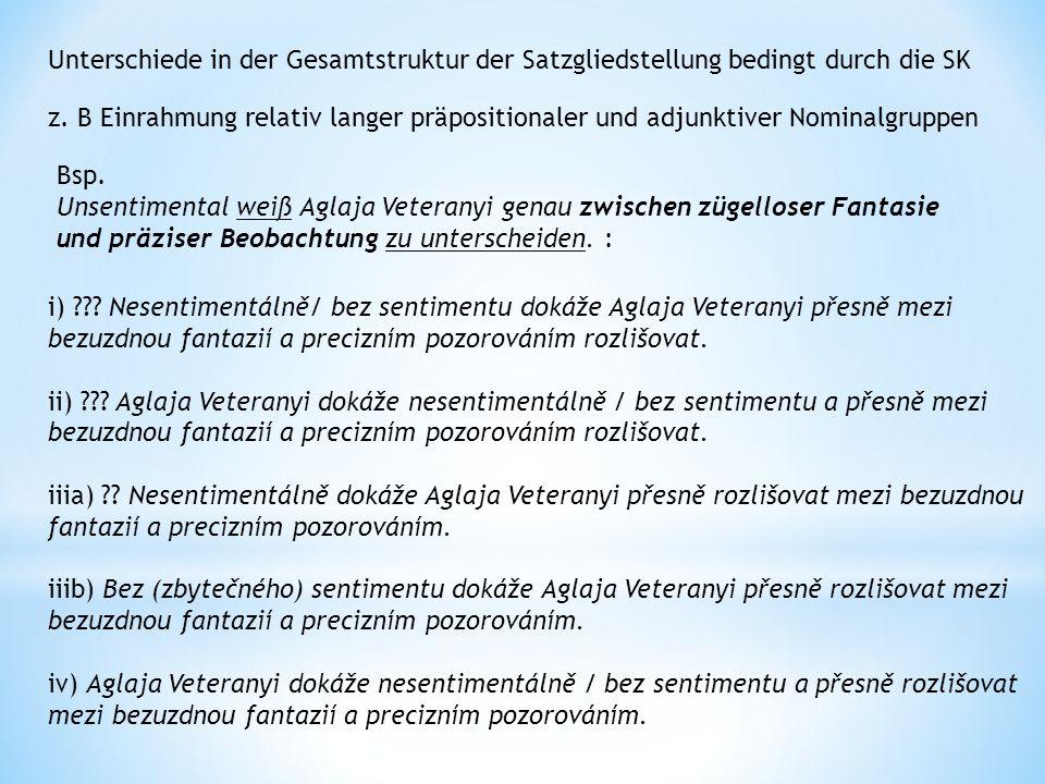 Unterschiede in der Gesamtstruktur der Satzgliedstellung bedingt durch die SK z.