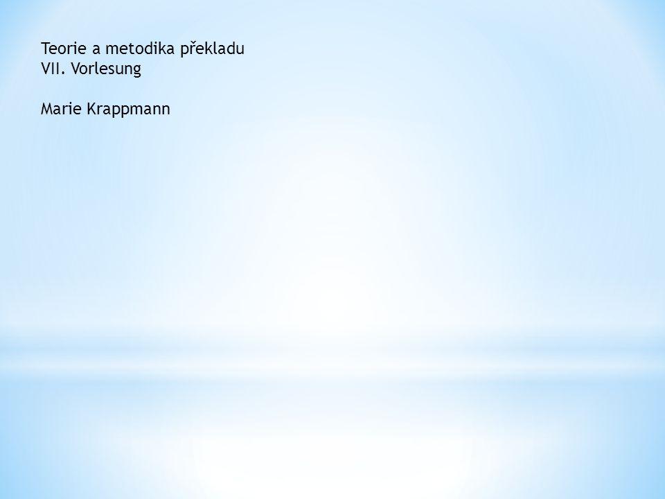 Teorie a metodika překladu VII. Vorlesung Marie Krappmann
