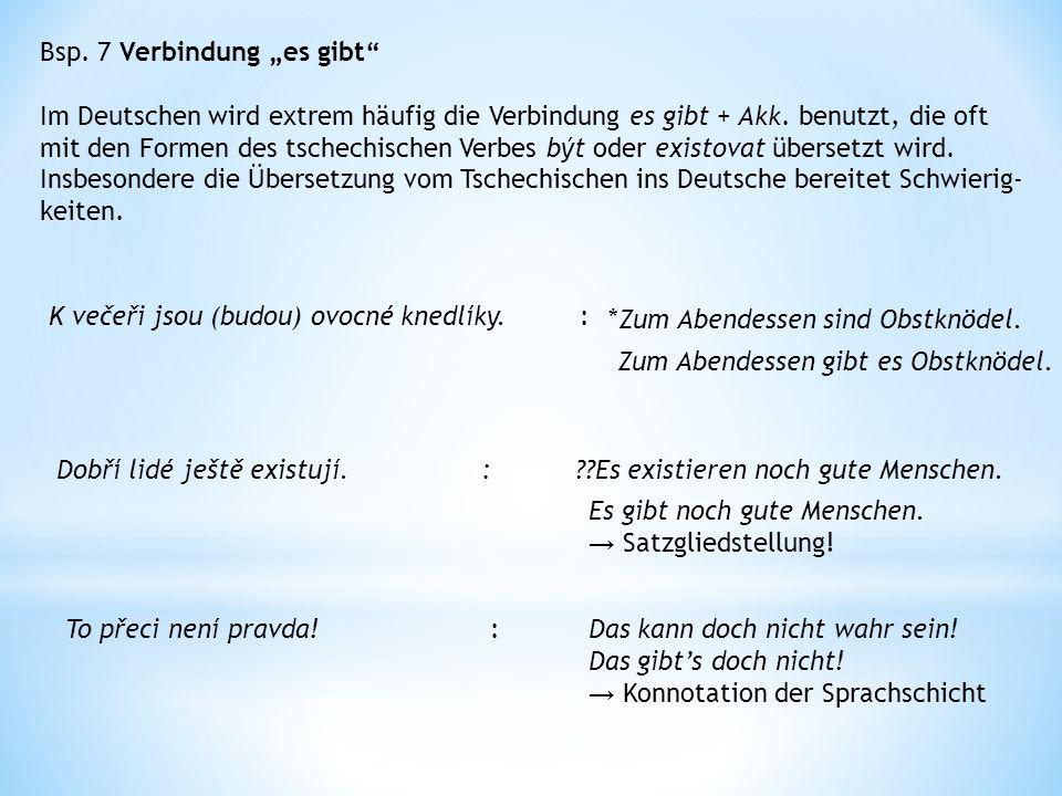 """Bsp. 7 Verbindung """"es gibt Im Deutschen wird extrem häufig die Verbindung es gibt + Akk."""