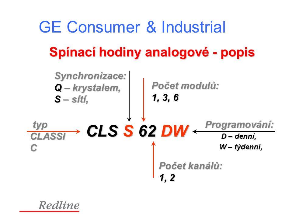 GE Consumer & Industrial Spínací hodiny analogové - popis CLS S 62 DW typ CLASSI C typ CLASSI C Synchronizace: Q – krystalem, S – sítí, Počet kanálů: 1, 2 Počet modulů: 1, 3, 6 Programování: D – denní, D – denní, W – týdenní, W – týdenní,