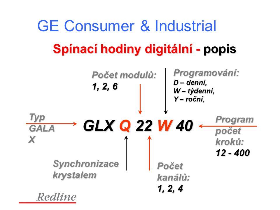 GE Consumer & Industrial Spínací hodiny digitální - popis GLX Q 22 W 40 Typ GALA X Program počet kroků: 12 - 400 Synchronizace krystalem Počet kanálů: 1, 2, 4 Počet modulů: 1, 2, 6 Programování: D – denní, W – týdenní, Y – roční,