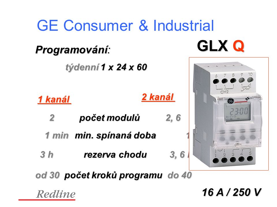 GE Consumer & Industrial GLX Q Programování: 16 A / 250 V týdenní 1 x 24 x 60 2 počet modulů 2, 6 1 min min.