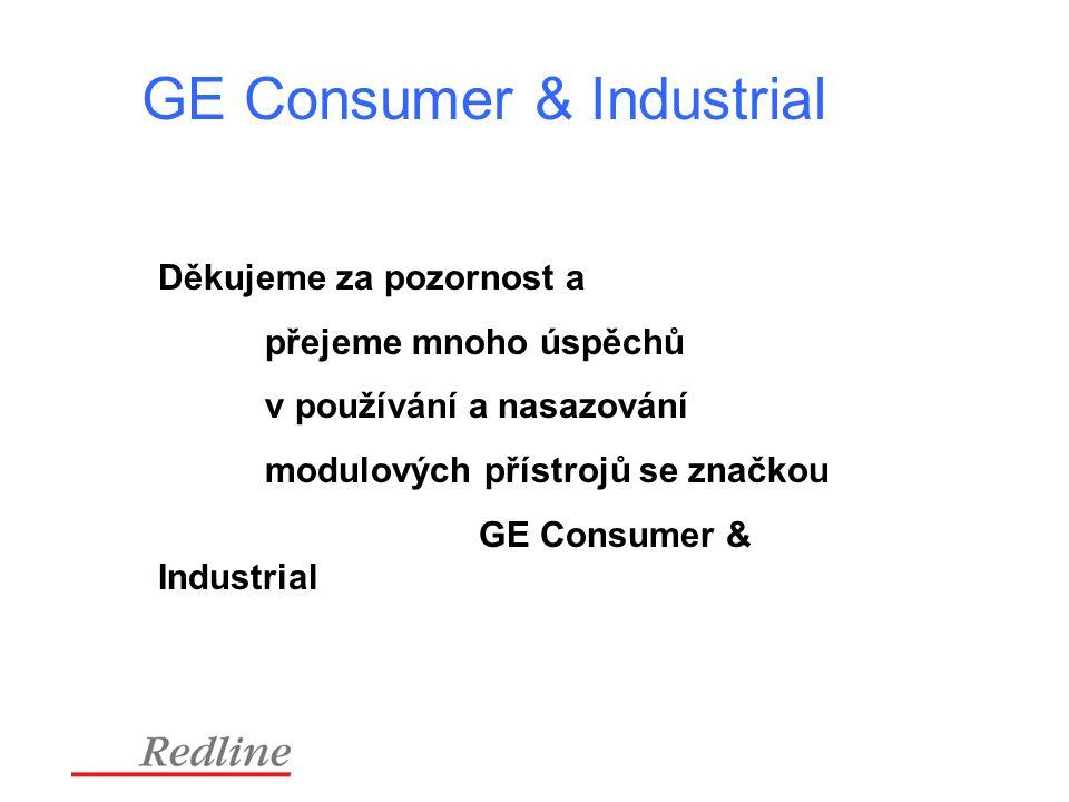 GE Consumer & Industrial Děkujeme za pozornost a přejeme mnoho úspěchů v používání a nasazování modulových přístrojů se značkou GE Consumer & Industrial