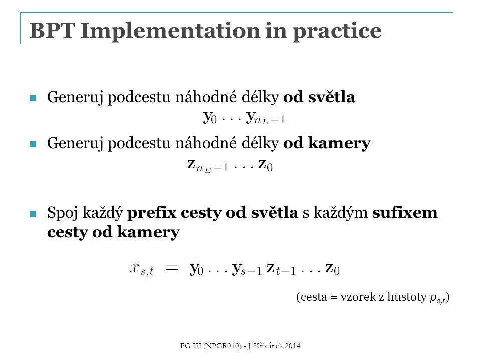 BPT Implementation in practice Generuj podcestu náhodné délky od světla Generuj podcestu náhodné délky od kamery Spoj každý prefix cesty od světla s k