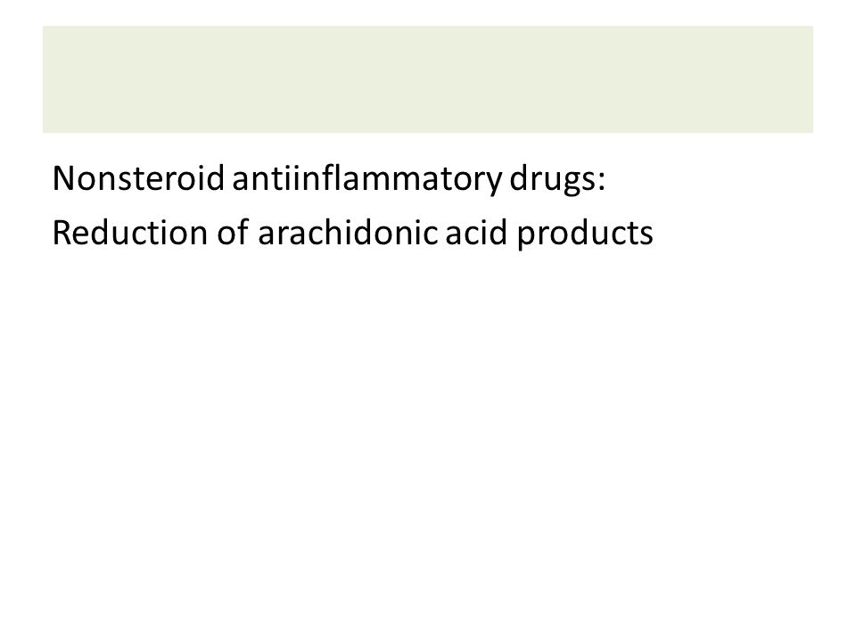 Nonsteroid antiinflammatory drugs: Reduction of arachidonic acid products