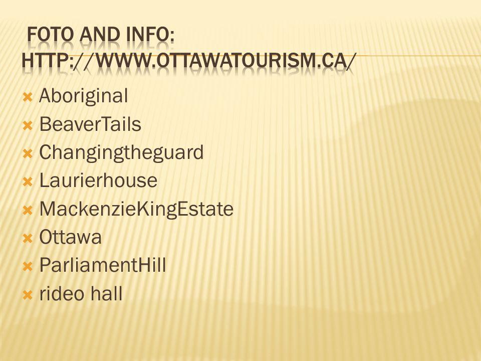  Aboriginal  BeaverTails  Changingtheguard  Laurierhouse  MackenzieKingEstate  Ottawa  ParliamentHill  rideo hall
