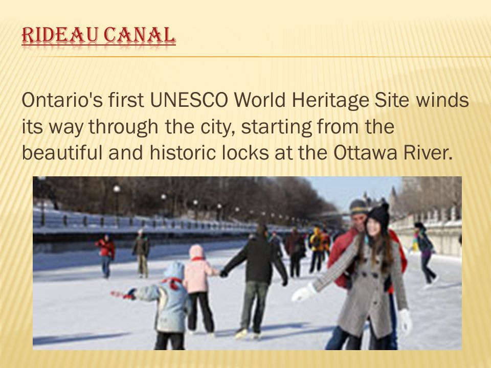 Ontario s first UNESCO World Heritage Site winds its way through the city, starting from the beautiful and historic locks at the Ottawa River.