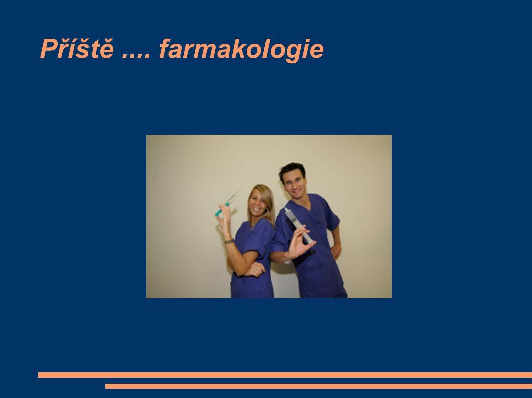 Příště.... farmakologie