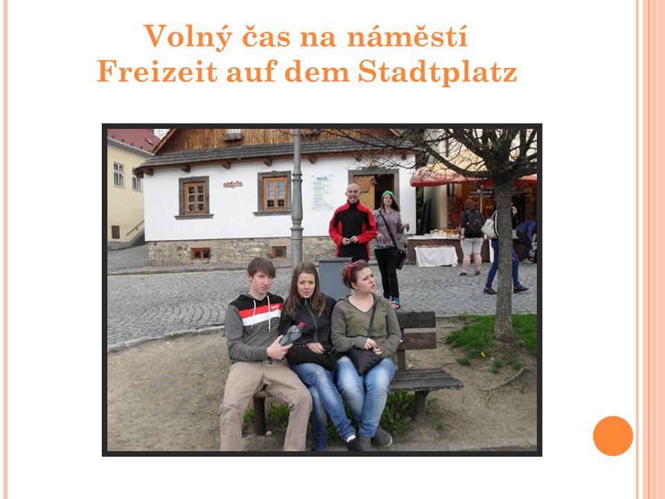 Volný čas na náměstí Freizeit auf dem Stadtplatz