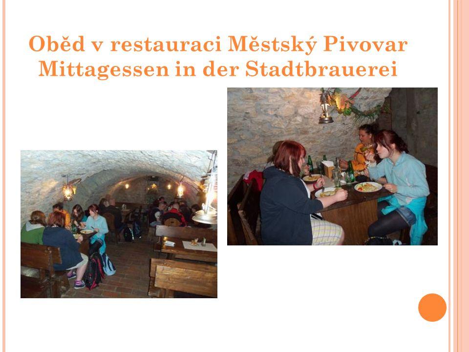 Oběd v restauraci Městský Pivovar Mittagessen in der Stadtbrauerei