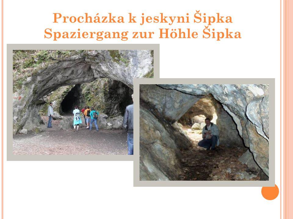 Procházka k jeskyni Šipka Spaziergang zur Höhle Šipka