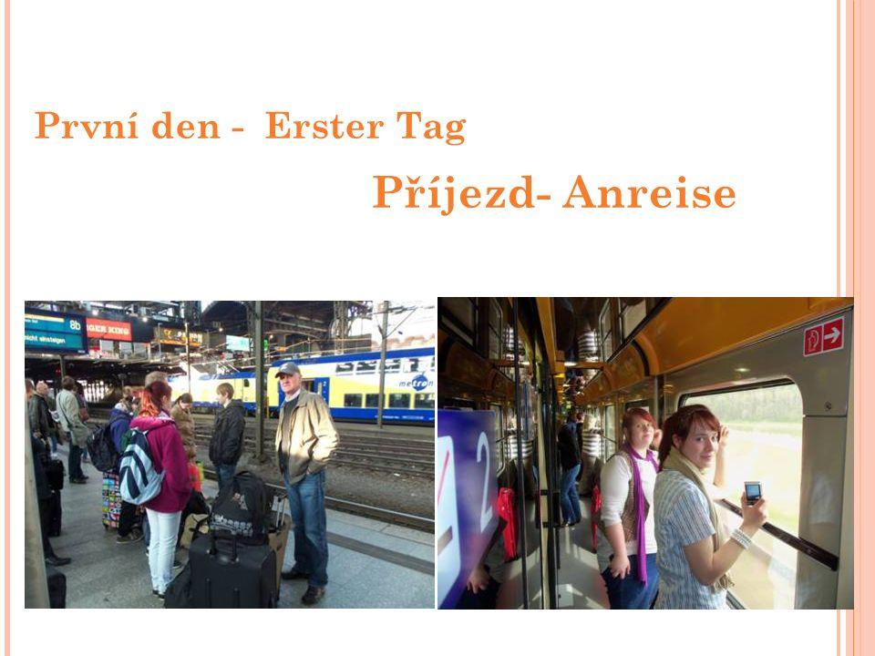 První den - Erster Tag Příjezd- Anreise