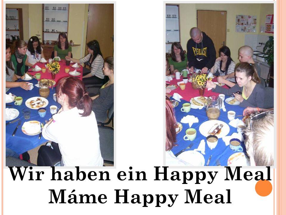 Wir haben ein Happy Meal Máme Happy Meal