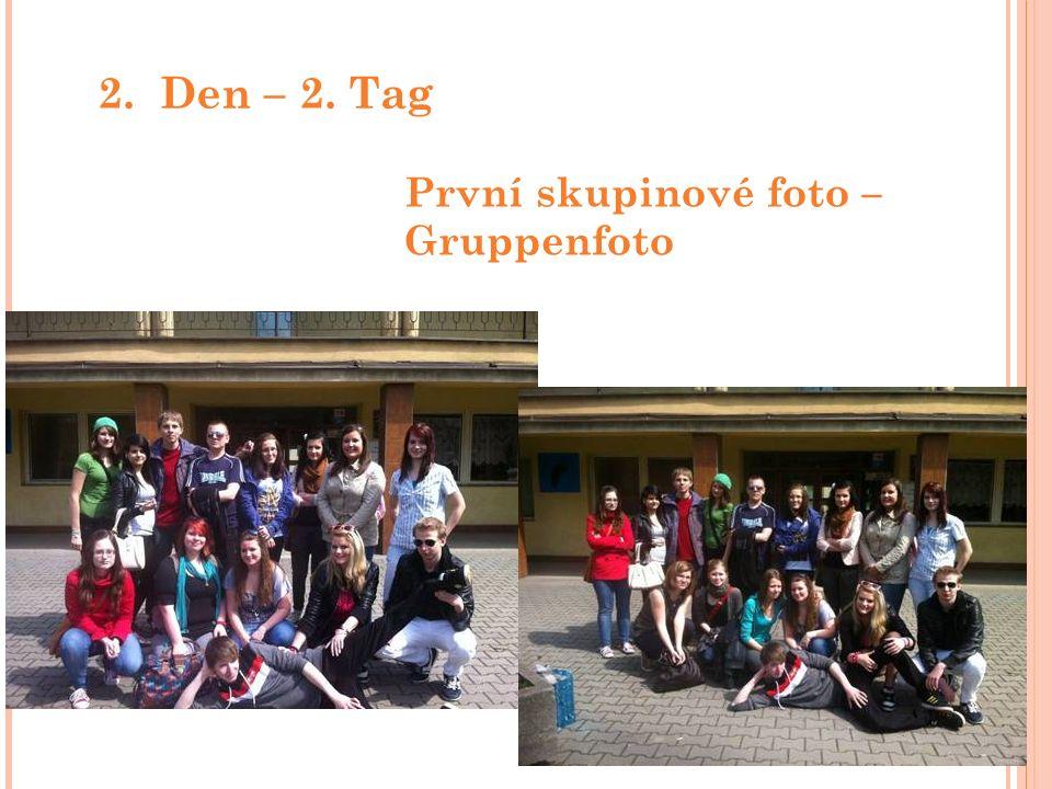 2. Den – 2. Tag První skupinové foto – Gruppenfoto