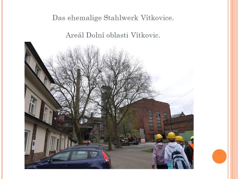 Das ehemalige Stahlwerk Vítkovice. Areál Dolní oblasti Vítkovic.