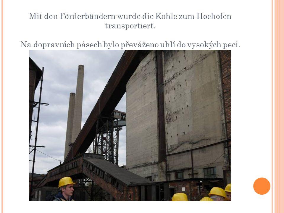Mit den Förderbändern wurde die Kohle zum Hochofen transportiert.