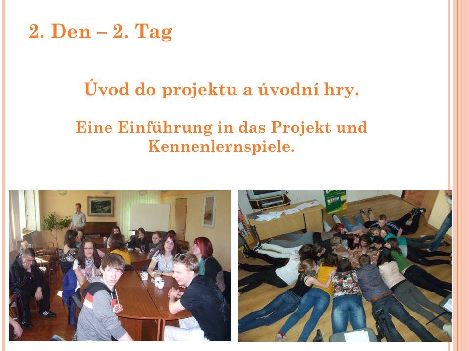 2. Den – 2. Tag Úvod do projektu a úvodní hry. Eine Einführung in das Projekt und Kennenlernspiele.