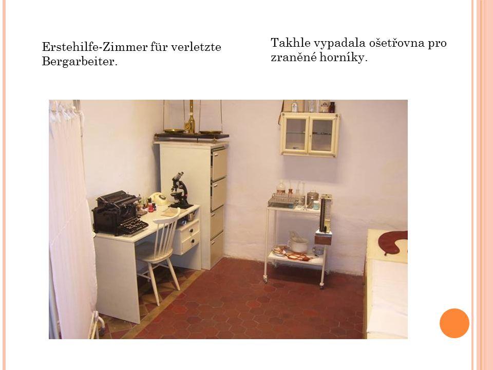 Erstehilfe-Zimmer für verletzte Bergarbeiter. Takhle vypadala ošetřovna pro zraněné horníky.